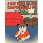 A Bad Word Called Responsibility by David Bridges (Paperback / softback, 2013)