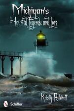 Michigan's Haunted Legends and Lore, , Robinett, Kristy, Very Good, 2012-09-28,