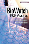 Biowatch PCR Assays: Building Confidence, Ensuring Reliability; Abbreviated Version by Institute of Medicine, Division on Earth and Life Studies, National Research Council, Committee On PCR Standards For The BioWatch Program, Board on Life Sciences, Board on Health Sciences Policy (Paperback, 2015)