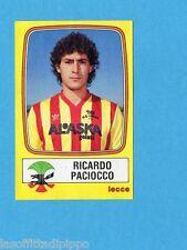 PANINI CALCIATORI 1985/86 -FIGURINA n.148- PACIOCCO - LECCE -Rec