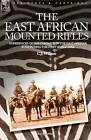 The East African Mounted Rifles - Experiences of the Campaign in the East African Bush During the First World War by C J Wilson (Paperback / softback, 2006)