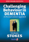 Challenging Behaviour in Dementia: A Person-Centred Approach by Graham Stokes (Paperback, 2000)