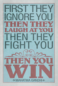 First-They-Ignore-You-Gandhi-Quote-Poster-Print-13x19