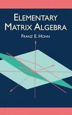Elementary Matrix Algebra (Dover Books on Mathematics), Franz E. Hohn, Acceptabl