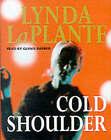 Cold Shoulder by Lynda La Plante (Audio cassette, 2000)