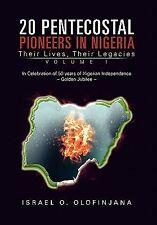 20 Pentecostal Pioneers in Nigeri by Israel O. Olofinjana (2011, Paperback)