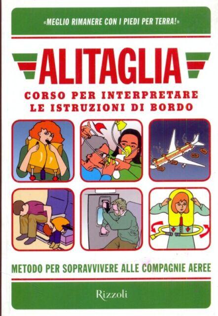 ALITAGLIA. CORSO PER INTERPRETARE LE ISTRUZIONI DI BORDO  AA.VV. RIZZOLI 2009