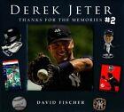 Derek Jeter #2: Thanks for the Memories by David Fischer (Hardback, 2014)