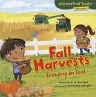 Fall Harvests: Bringing in Food by Martha E H Rustad (Hardback, 2011)
