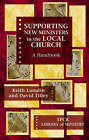 Supporting New Ministers in the Local Church: A Handbook by David Tilley, Keith Lamdin (Paperback, 2007)