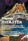 Prognosis Disaster The Environment Climate Change Human Influences Vectors