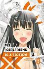 My Girlfriend is a Fiction 04 von Shizumu Watanabe (2013, Taschenbuch)