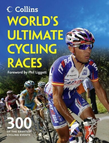 1 of 1 - Bacon, Ellis, World's Ultimate Cycling Races: 300 of the greatest cycling events