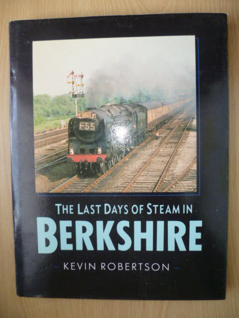 THE LAST DAYS OF STEAMIN BERKSHIRE by Kevin Robertson,ISBN. 0862993954 (Alan Sut