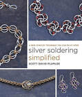 Silver Soldering Simplified: A New Jewelry Technique You Can Do at Home by Scott David Plumlee (Paperback, 2013)