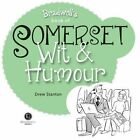 Somerset Wit & Humour by Drew Stanton (Paperback, 2014)