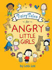 Fairy Tales for Angry Little Girls by Lela Lee (Hardback, 2011)
