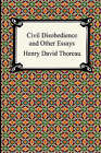 Civil Disobedience and Other Essays (the Collected Essays of Henry David Thoreau) by Henry David Thoreau (Paperback / softback, 2005)