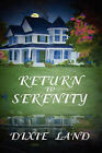 Return to Serenity by Dixie Land (Paperback / softback, 2007)