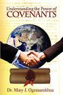 Understanding the Power of Covenants by Mary J Ogenaarekhua (Paperback / softback, 2008)