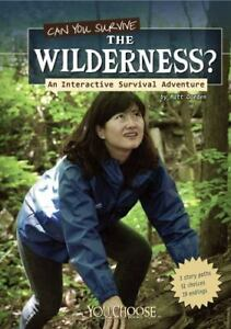 You Choose: Survival Ser.: Can You Survive the Wilderness? : An Interactive...