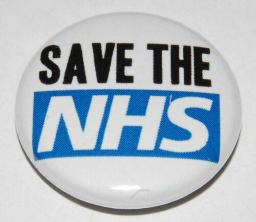 SAVE THE NHS Button Badge 25mm 1 inch National Health Service