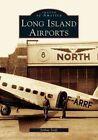 Long Island Airports by Joshua Stoff (Paperback / softback, 2004)