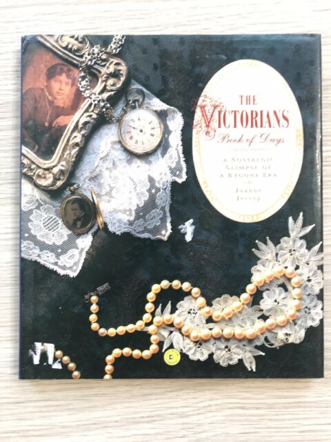 The Victorians Book of Days by Joanne Jessop Bygone Era Non Fiction History