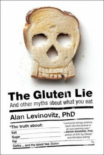 1 of 1 - The Gluten Lie: And Other Myths About What You Eat by Alan Levinovitz...