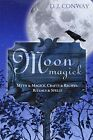 Moon Magic: Myth and Magic, Crafts and Recipes, Rituals and Spells by David Conway (Paperback, 1995)