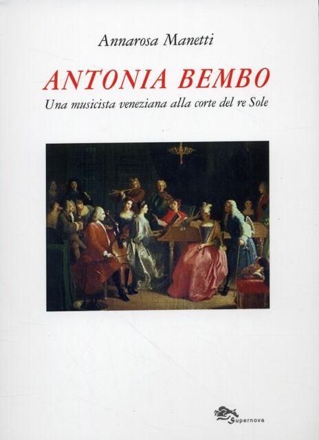 Antonia Bembo. Una musicista veneziana alla corte del Re Sole