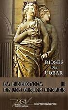 La Biblioteca de Los Cisnes Negros: Dioses de Uqbar by Manuel Santos Varela...