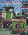 Making Cards: with Rubber Stamps, Ribbons and Buttons by Jill Haglund (Paperback, 2005)