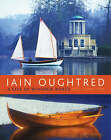 Iain Oughtred: A Life in Wooden Boats by Nic Compton (Hardback, 2009)