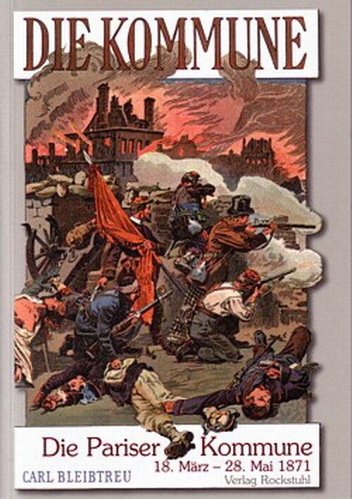 Bleibtreu: Die Pariser Kommune 1871 NEU (Deutsch-Französischer Krieg/Buch) - Carl Bleibtreu