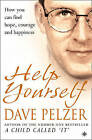 Help Yourself: How You Can Find Hope, Courage and Happiness by Dave Pelzer (Paperback, 2001)