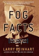Fog Facts : Searching for Truth in the Land of Spin by Larry Beinhart (2006,...