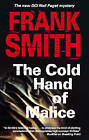 The Cold Hand of Malice by Frank Smith (Hardback, 2008)
