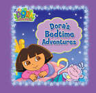 Dora's Bedtime Adventures by Nickelodeon (Board book, 2006)
