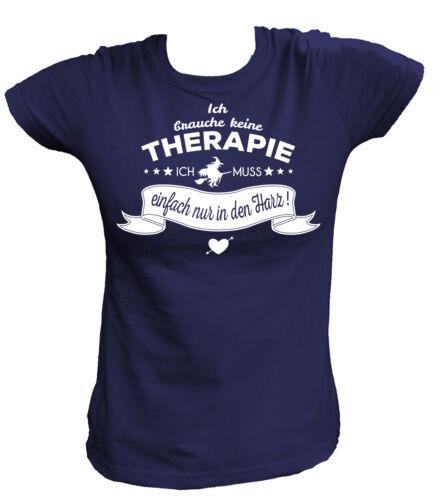 Ich brauche keine Therapie ich muss einfach nur in den Harz Damen T-Shirt