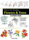 How to Draw Flowers & Trees: in Simple Steps by Penny Brown, Denis John-Naylor, Janet Whittle (Paperback, 2012)