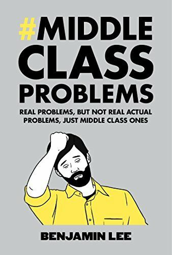 1 of 1 - (Very Good)-Middle Class Problems: Problems but not real actual problems, just m