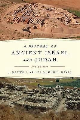 A History of Ancient Israel and Judah, Second Edition., Miller, J. Maxwell & Hay
