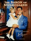 The Baron of Mulholland a Daughter Remembers Errol Flynn 9781425712501