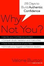 Why Not You?: Twenty-eight Days to Authentic Confidence