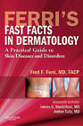 Ferri's Fast Facts in Dermatology: A Practical Guide to Skin Diseases and Disorders by James S. Studdiford, Fred F. Ferri, Amber Tully (Paperback, 2010)