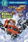 Bubble Trouble! (Blaze and the Monster Machines) by Mary Tillworth (Paperback / softback, 2017)