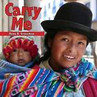 Carry Me by Rena D. Grossman (Board book, 2009)