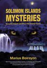 Solomon Islands Mysteries: Accounts of Giants & UFOs in the Solomon Islands by Marius Boirayon (Paperback, 2009)