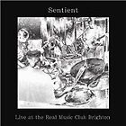 Sentient - Live at the Real Music Club, Brighton (Live Recording, 2013)
